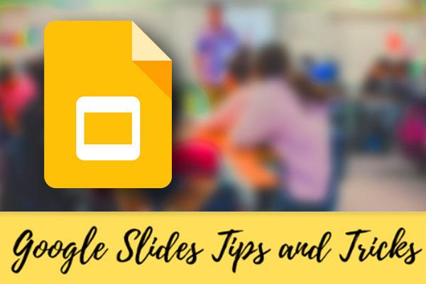 Google Slides Tips and Tricks